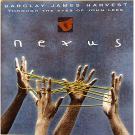 Nexus - Barclay James Harvest Through The Eyes Of John Lees