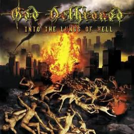 Into The Lungs Of Hell - God Dethroned