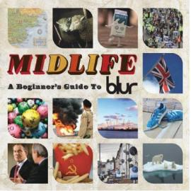 Midlife: A Beginner's Guide To Blur - Blur