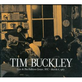 Live At The Folklore Center, NYC - March 6, 1967 - Tim Buckley