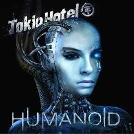 Humanoid - Tokio Hotel