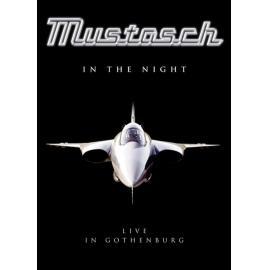 In The Night - Live In Gothenburg - Mustasch