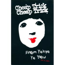 From Tokyo To You Live In Japan Special One - Cheap Trick