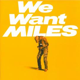 We Want Miles - Miles Davis