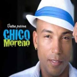 OUTRA PESSOA - CHICO MORENO