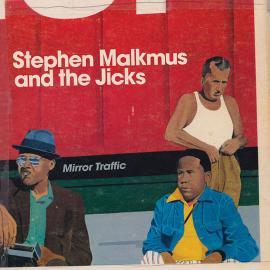 Mirror Traffic - Stephen Malkmus & The Jicks
