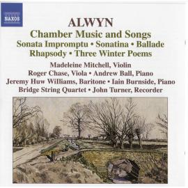 Chamber Music and Songs - William Alwyn