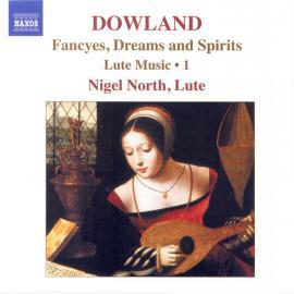 Lute Music, Vol. 1 - Fancyes, Dreams And Spirits - John Dowland