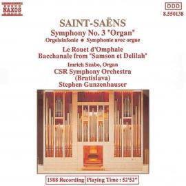 Symphony No. 3 'Organ', Op. 78 • Le Rouet D'Omphale • Bacchanale From 'Samson Et Delilah' - Camille Saint-Saëns