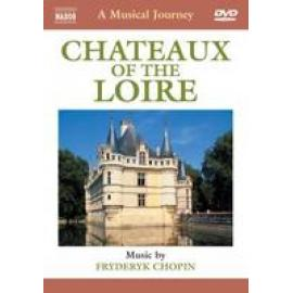 CHATEAUX OF THE LOIRE:A M - F. CHOPIN
