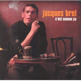 C'Est Comme Ça - Jacques Brel