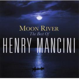 Moon River: The Best Of Henry Mancini - Henry Mancini