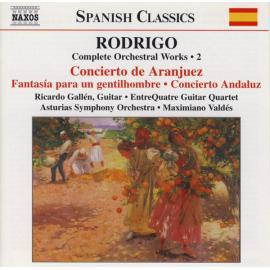 Complete Orchestral Works • 2 - Concierto De Aranjuez / Fantasía Para Un Gentilhombre / Concierto Andaluz - Joaquín Rodrigo