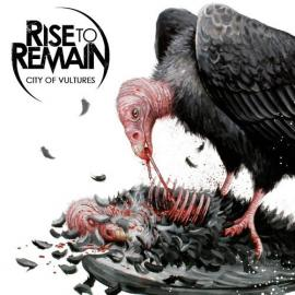 City of Vultures - Rise To Remain