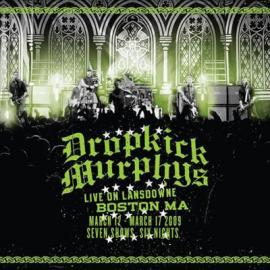 Live On Lansdowne Boston MA (March 12 - March 17 2009 Seven Shows Six Nights) - Dropkick Murphys