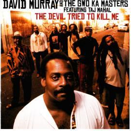 The Devil Tried To Kill Me - David Murray