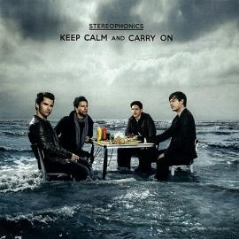 Keep Calm And Carry On - Stereophonics