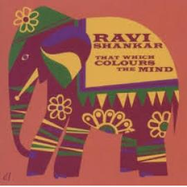 That Which Colours The Mind - Ravi Shankar