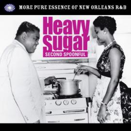 Heavy Sugar Second Spoonful - The Pure Essence Of New Orleans R & B - Various