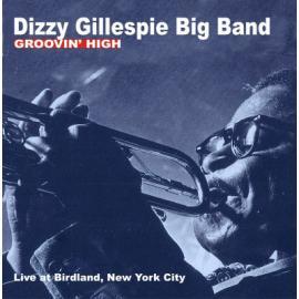 Groovin' High Live At Birdland, New York City - Dizzy Gillespie Big Band