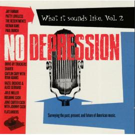 No Depression: What It Sounds Like, Vol. 2 (Surveying The Past, Present, And Future Of American Music.) - Various Production