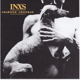 Shabooh Shoobah - INXS