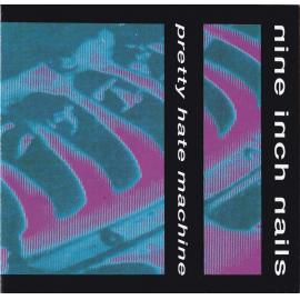 Pretty Hate Machine - Nine Inch Nails