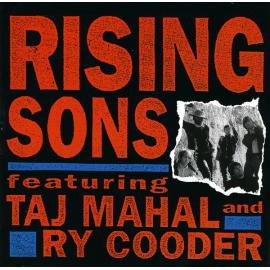 Rising Sons Featuring Taj Mahal And Ry Cooder - The Rising Sons