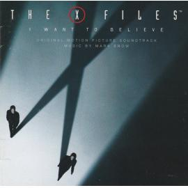 The X Files - I Want To Believe (Original Motion Picture Soundtrack) - Mark Snow