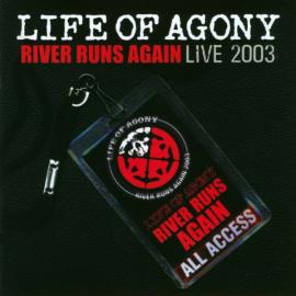 River Runs Again - Live 2003 - Life Of Agony