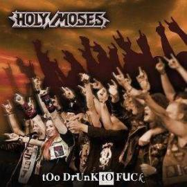 Too Drunk To Fuck - Holy Moses