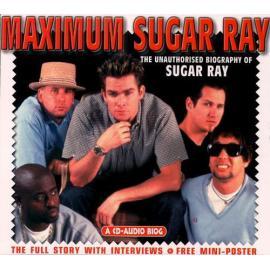 Maximum Sugar Ray - Sugar Ray