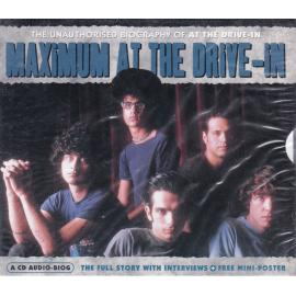 Maximum At The Drive-In (The Unauthorised Biography Of At The Drive-In) - At The Drive-In
