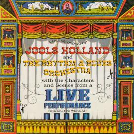 Live Performance - Jools Holland And His Rhythm & Blues Orchestra