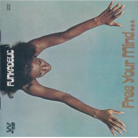 Free Your Mind...  - Funkadelic