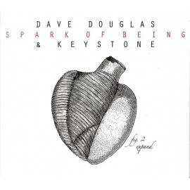 Spark Of Being: Expand - Dave Douglas & Keystone