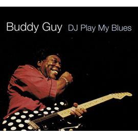 DJ Play My Blues - Buddy Guy