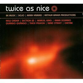 Twice As Nice (Be Music / DoJo / Mark Kamins / Arthur Baker Productions) - Various Production