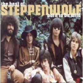 Born To Be Wild - The Best Of Steppenwolf - Steppenwolf