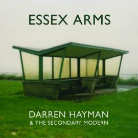 Essex Arms - Darren Hayman & The Secondary Modern