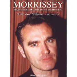 From Where He Came to Where He Went (With And Without The Smiths) - Morrissey