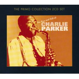 The Rise And Fall Of Charlie Parker - Charlie Parker