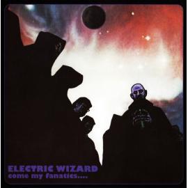 Come My Fanatics.... - Electric Wizard