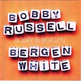 Bobby & Bergen - Bobby Russell