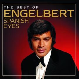 Spanish Eyes: The Best Of Engelbert - Engelbert Humperdinck