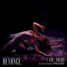 I Am... Yours: An Intimate Performance At Wynn Las Vegas - Beyoncé