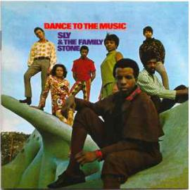 Dance To The Music - Sly & The Family Stone