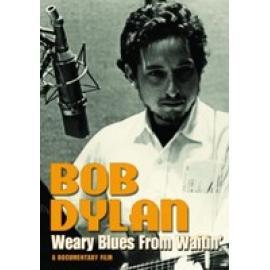 WEARY BLUES FROM WAITIN' - Bob Dylan