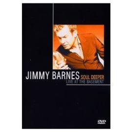 Soul Deeper: Live At The Basement - Jimmy Barnes