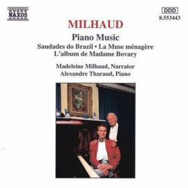 Piano Music: Saudades Do Brazil • La Muse Ménagère • L'Album De Madame Bovary - Darius Milhaud